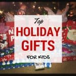 Top Holiday Gifts for Kids 2015