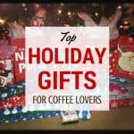 Top Holiday Gifts for Coffee Lovers 2015