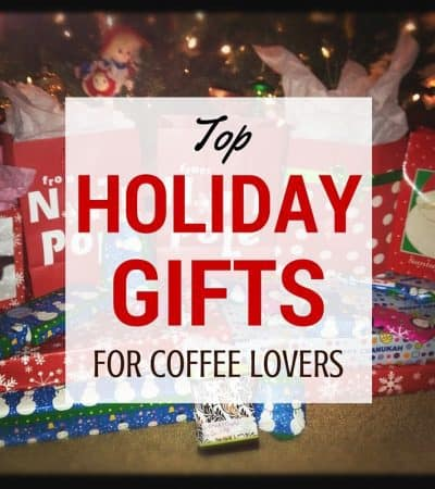 Top Holiday Gifts For Coffee Lovers