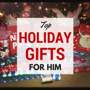 Top Holiday Gifts For Him