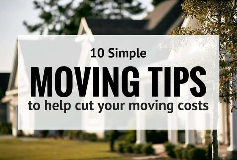 10 Simple Moving Tips to Help Cut your Moving Costs