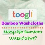 Toogli Bamboo Washcloths: Why Use Bamboo Washcloths?