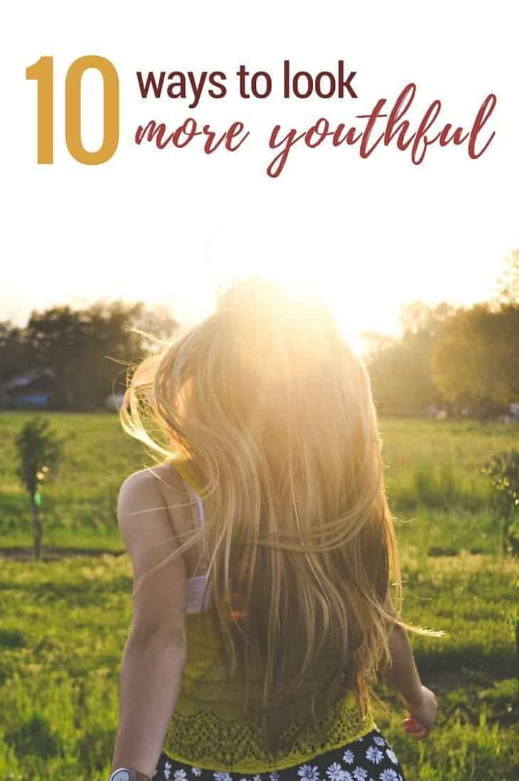10 Ways to Look More Youthful