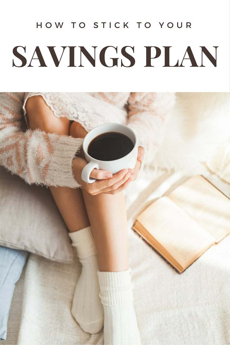How to Stick to Your Savings Plan