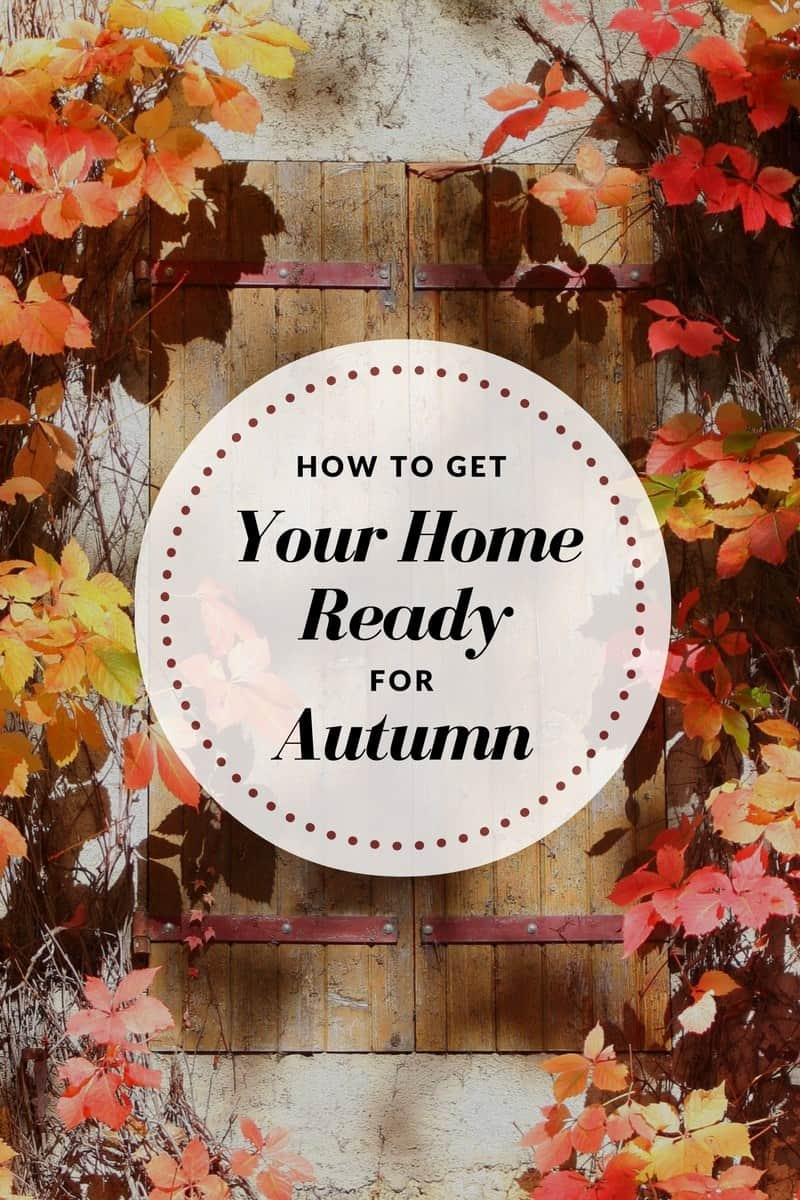 How to Get Your Home Ready for Autumn