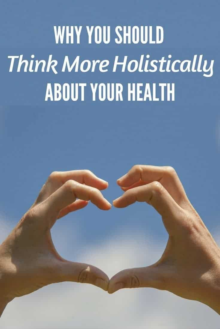 Why You Should Think More Holistically about Your Health