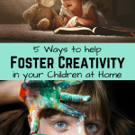 5 Ways to Help Foster Creativity In Your Children at Home