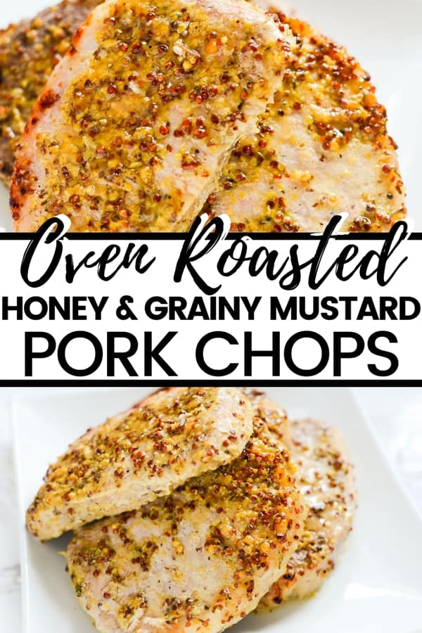 Juicy oven roasted pork chops with a delicious honey and grainy mustard sauce. This easy honey mustard pork chop recipe gets dinner on the table in under 40 minutes!