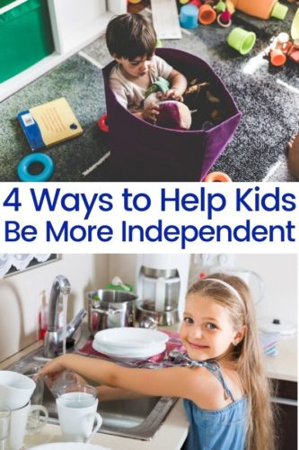 4 Ways to help kids be more independent