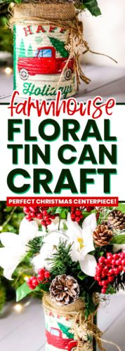 Farmhouse Floral Tin Can Craft - Perfect Christmas Centerpiece