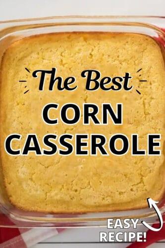 The Best Corn Casserole Easy Recipe