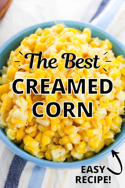 Best Creamed Corn (easy recipe)