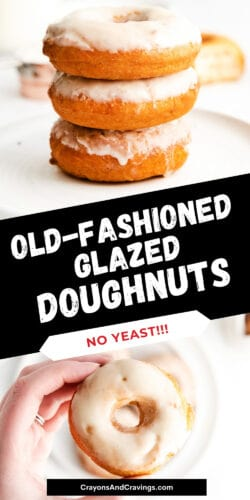 Old Fashioned Glazed Doughnuts - No Yeast!!!