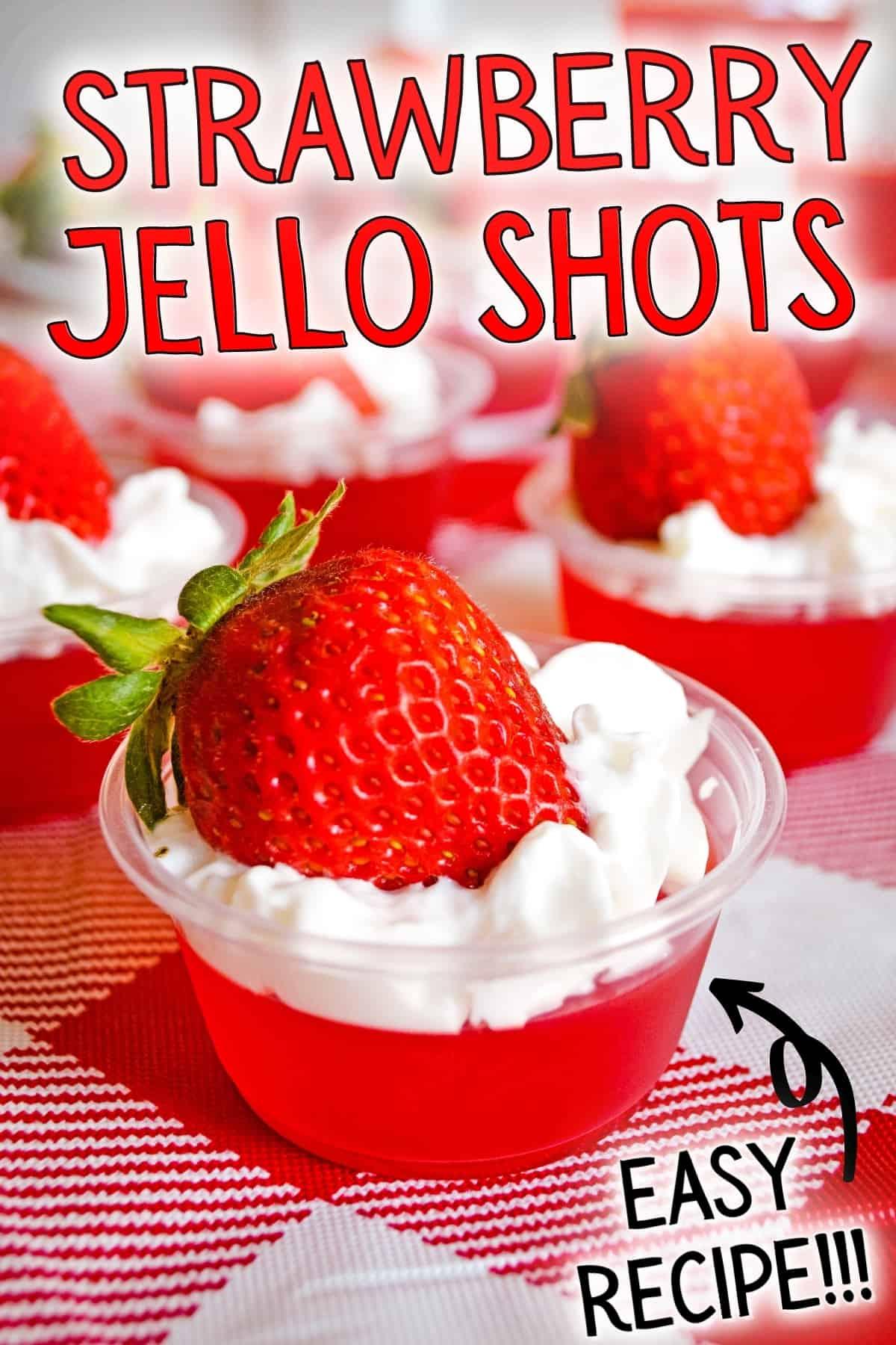 Pinterest image, reads: Strawberry Jello Shots; Easy Recipe!!!