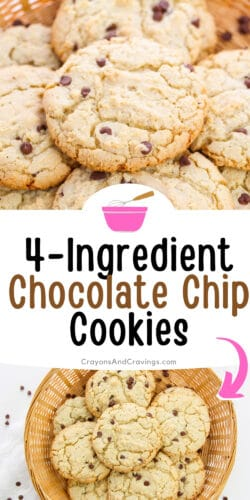 Pinterest graphic, reads: 4 ingredient chocolate chip cookies